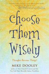 """Book cover of Mike Dooley: """"Choose Them Wisely"""""""