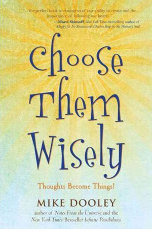 "Book cover of Mike Dooley: ""Choose Them Wisely"""
