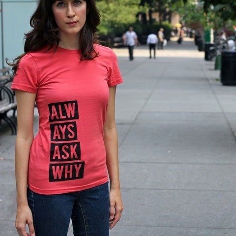 Always Ask Why Women's T-Shirt