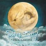 "Cover of CD ""Sleep Easy"" by Paul Lawler"