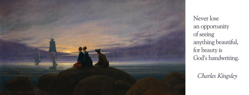 Beauty is God's Handwriting: Charles Kingsley quote with image of Caspar David Friedrich seascape